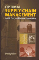 Optimal Supply Chain Management in Oil, Gas, and Power Generation