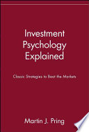 Investment Psychology Explained  : Classic Strategies to Beat the Markets