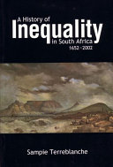 A History of Inequality in South Africa, 1652-2002