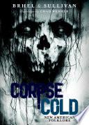 Corpse Cold  New American Folklore Book