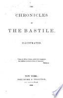 The Chronicles of the Bastile ...
