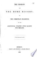 The Bishops And The Home Mission Or The Christian Examiner And The Additional Curates Fund Society For Ireland