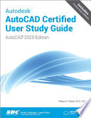 Autodesk AutoCAD Certified User Study Guide  AutoCAD 2020 Edition