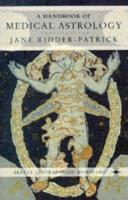 A Handbook of Medical Astrology