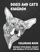 Dogs and Cats Kingdom   Coloring Book   Designs with Henna  Paisley and Mandala Style Patterns