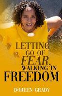 Letting Go of Fear, Walking in Freedom