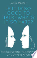 If it is so Good to Talk  Why is it so Hard