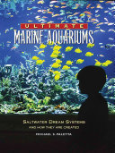 Ultimate Marine Aquariums: Saltwater Dream Systems and how They are ...