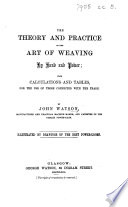 The Theory and Practice of the Art of Weaving