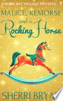 Malice  Remorse  and a Rocking Horse
