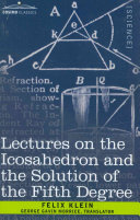 Lectures on the Icosahedron and the Solution of the Fifth Degree