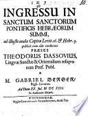 De ingressu in sanctum sanctorum pontificis Hebraeorum summi, ad illustranda capita Levit. 16. & Hebr. 9. publicè cum aliis conferent praeses Theodorus Dassovius,... & M. Gabriel Berger,... ad diem XX. Jul. M DC XCII.
