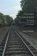 Living Suspended Lives (A Dark Journey)