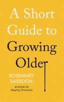 A Short Guide to Growing Older