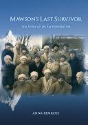 Mawson's Last Survivor