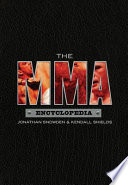 """The MMA Encyclopedia"" by Jonathan Snowden, Kendall Shields"
