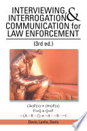 Interviewing  Interrogation   Communication for Law Enforcement