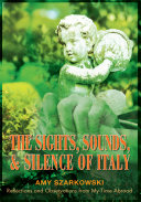 The Sights  Sounds  and Silences of Italy