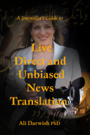A Journalist's Guide to Live Direct and Unbiased News Translation