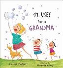 41 Uses for a Grandma