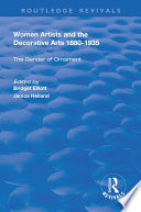 Women Artists and the Decorative Arts 1880-1935