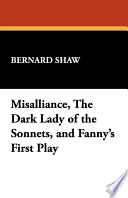Misalliance, the Dark Lady of the Sonnets, and Fanny's First Play
