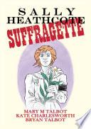 Sally Heathcote Suffragette