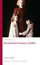History of the Gothic: Twentieth-Century Gothic