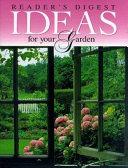 Reader's Digest Ideas for Your Garden