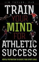 Train Your Mind for Athletic Success Pdf/ePub eBook