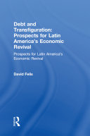 Debt and Transfiguration  Prospects for Latin America s Economic Revival