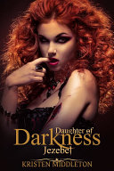 Jezebel (Daughter of Darkness) : Jezebel's Journey Book 1 (A Free Paranormal Adventure Featuring Vampires, Lycan, and other Supernatural Beings!) Pdf/ePub eBook
