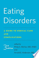 """Eating Disorders: A Guide to Medical Care and Complications"" by Philip S. Mehler, Arnold E. Andersen"