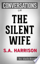 The Silent Wife  A Novel By A  S  A  Harrison   Conversation Starters