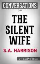 The Silent Wife: A Novel By A. S. A. Harrison | Conversation Starters