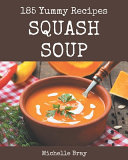 185 Yummy Squash Soup Recipes Book