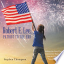 Robert E  Lee  Patriot to the End