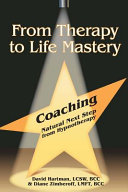 From Therapy to Life Mastery  Coaching as a Natural Next Step from Hypnotherapy