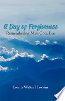 A Day of Forgiveness  Remembering Miss Cora Lee