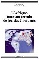 Pdf L'Afrique, nouveau terrain de jeu des émergents Telecharger