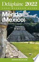Merida  Mexico    The Delaplaine 2022 Long Weekend Guide