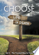 Choose Life Or Death The Trusted Way To Tread