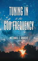 Tuning In to the God Frequency: The prayer that changes ...
