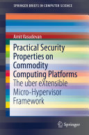Practical Security Properties on Commodity Computing Platforms