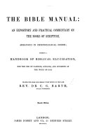 Handbuch der Bibelerklärung. The Bible Manual: an expository and practical commentary on the books of Scripture, arranged in chronological order ...