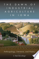 The Dawn of Industrial Agriculture in Iowa