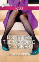 Don't Tell the Wedding Planner