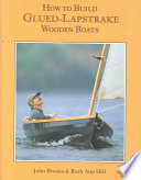 """How to Build Glued-lapstrake Wooden Boats"" by John Brooks, Ruth Ann Hill"