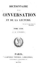 Dictionnaire de la Conversation et de la Lecture. (W. Duckett, directeur de la Rédaction. 52 tom. Supplément, etc.).