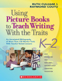 Using Picture Books to Teach Writing with the Traits: An ...